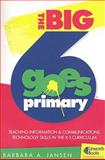 The Big6 Goes Primary! : Teaching Information and Communications Technology Skills in Grades K-3, Jansen, Barbara A., 1586832921