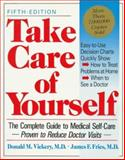 Take Care of Yourself : Your Personal Guide to Self-Care and Preventing Illness, Vickery, Donald M. and Fries, James F., 0201632926