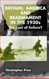 Britain, America and Rearmament in the 1930s 9780333922927