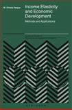 Income Elasticity and Economic Development : Methods and Applications, Haque, M. Ohidul, 0387242929