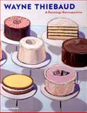 Wayne Thiebaud Paintings, Steven A. Nash and Adam Gopnik, 0500092923