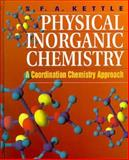 Physical Inorganic Chemistry : A Coordination Chemistry Approach, Kettle, S. F., 093570292X