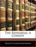 The Rehearsal, George Villiers Buckingham, 1141832925