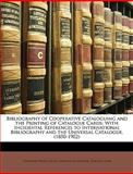 Bibliography of Cooperative Cataloguing and the Printing of Catalogue Cards, Theodore Wesley Koch and Adam Julius Strohm, 1148242929