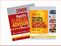 Ferri's Clinical Advisor 2009 and Ferri's Color Atlas and Text of Clinical Medicine Package, Ferri, Fred F., 1437702929
