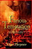 Furious Temptation : The Furies Book 2, Hepner, Elise, 1631052926