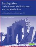 Earthquakes in the Mediterranean and Middle East : A Multidisciplinary Study of Seismicity up to 1900, Ambraseys, Nicholas and Ambraseys, N. N., 0521872928