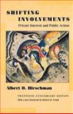 Shifting Involvements - Private Interest and Public Action, Hirschman, Albert O., 0691092923