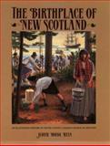 The Birthplace of New Scotland, Judith Hoegg Ryan, 0887802923