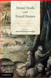 Stone Tools and Fossil Bones : Debates in the Archaeology of Human Origins, , 1107022924