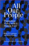 All Our People : Population Policy with a Human Face, Schmitt, Karin, 1559632925
