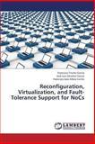 Reconfiguration, Virtualization, and Fault-Tolerance Support for Nocs, Triviño García Francisco and Sánchez García José Luis, 3659422924