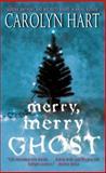 Merry, Merry Ghost, Carolyn G. Hart, 0061962929