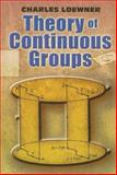 Theory of Continuous Groups, Loewner, Charles, 0486462927