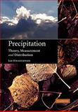 Precipitation : Theory, Measurement and Distribution, Strangeways, Ian, 0521172926