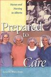 Prepared to Care, Janet C. Ross-Kerr, 088864292X
