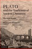 Plato and the Traditions of Ancient Literature : The Silent Stream, Hunter, Richard, 1107012929