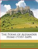 The Poems of Alexander Hume, Alexander Hume and Alexander Lawson, 1142112926