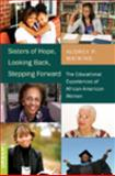 Sisters of Hope, Looking Back, Stepping Forward : The Educational Experiences of African-American Women, Watkins, Audrey P., 1433102927