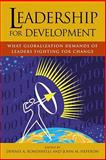 Leadership for Development : What Globalization Demands of Leaders Fighting for Change, Rondinelli, Dennis A. and Heffron, John M., 1565492927