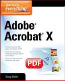 How to Do Everything Adobe Acrobat X, Doug Sahlin, 0071752935