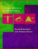 Intelligent Behavior in Animals and Robots, McFarland, David J. and Bösser, Thomas, 0262132931