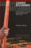 Goodbye Bussamarai : The Mandandanji Land War, Southern Queensland, 1842-1852, Collins, Patrick, 0702232939