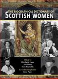 The Biographical Dictionary of Scottish Women : From the Earliest Times to 2004, , 074863293X