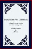 It Only Hurts for ... A Lifetime, Jill Stone, 1425792936