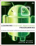 Learning Android Application Programming, James Talbot and Justin McLean, 0321902939