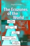 The Ecozones of the World : The Ecological Division of the Geosphere, Schultz, J., 0387582932