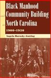 Black Manhood and Community Building in North Carolina, 1900-1930, Hornsby-Gutting, Angela, 0813032938
