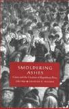 Smoldering Ashes : Cuzco and the Creation of Republican Peru, 1780-1840, Walker, Charles F., 0822322935
