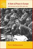 A State of Peace in Europe : West Germany and the CSCE, 1966-1975, Hakkarainen, Petri, 0857452932