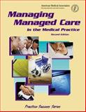 Managing Managed Care in the Medical Practice, Stanley, Kay, 1579472931