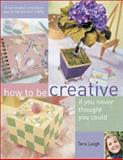 How to Be Creative If You Never Thought You Could, Tera Leigh, 1581802935