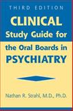 Clinical Study Guide for the Oral Boards in Psychiatry, Strahl, Nathan R., 1585622931