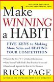 Make Winning a Habit : Five Keys to Making More Sales and Beating Your Competition, Page, Rick, 0071592938