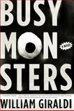 Busy Monsters, William Giraldi, 039334293X