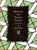 Managing the Primary School, Dean, Joan, 0415112931