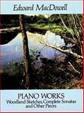 Piano Works, Edward MacDowell, 0486262936