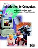 Brief Introduction to Computers : How to Purchase, Install, and Maintain a Personal Computer, Shelly, 0789512939