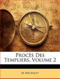 Procès des Templiers, M. Michelet, 1141922932
