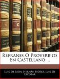 Refranes O Proverbios en Castellano, Luis De León and Hernán Núñez, 1142912930