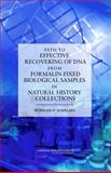 Path to Effective Recovering of DNA from Formalin-Fixed Biological Samples in Natural History Collections : Workshop Summary, National Research Council Staff, 0309102936