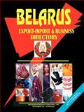 Belarus Export-Import Trade and Business Directory, U. S. A. Global Investment Center Staff, 0739792938