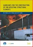 Guidelines for the Construction of Fire-Resisting Structural Elements, Morris, W. A. and Read, R.E.H., 0851252931