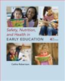 Safety, Nutrition and Health in Early Education, Robertson, Cathie, 1428352937