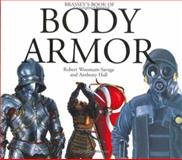 Brassey's Book of Body Armor, Robert C. Woosnam-Savage and Ray Hutchins, 1574882937