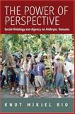 The Power of Perspective : Social Ontology and Agency on Ambrym Island, Vanuatu, Rio, Knut Mikjel, 1845452933